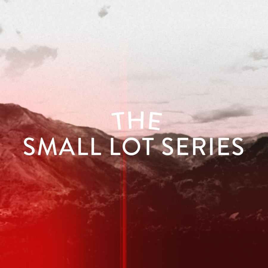 The Small Lot Series